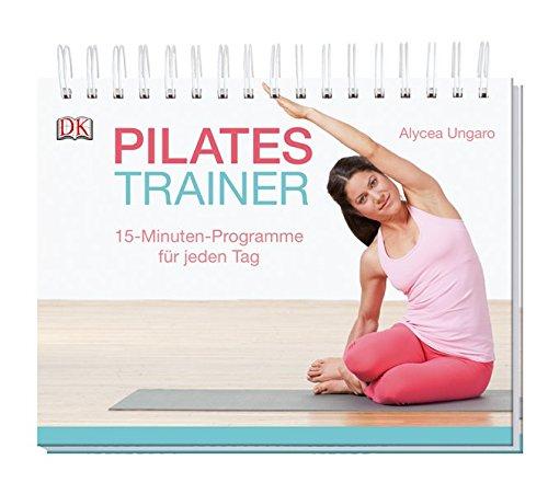 Pilates-Trainer: 15-Minuten-Programme für jeden Tag
