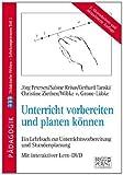 Unterricht vorbereiten und planen können: Didaktische Welten - Lehrkompetenzen Teil 1 / Ein Lehrbuch zur Unterrichtsvorbereitung und Stundenplanung mit interaktiver Lern-DVD von Jörg Petersen (1. Oktober 2013) Broschiert