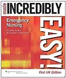 Emergency Nursing Made Incredibly Easy! (Incredibly Easy! Series)