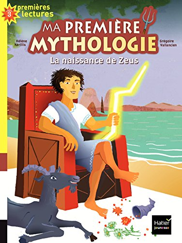 Ma première mythologie, Tome 11 : La naissance de Zeus
