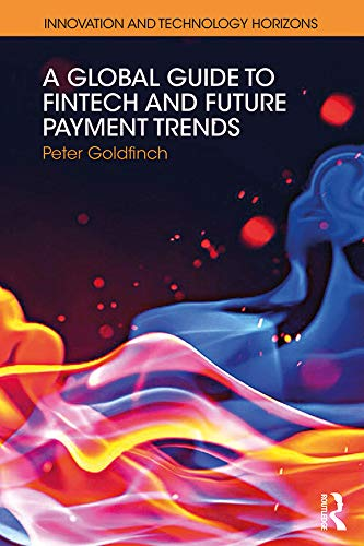 A Global Guide to FinTech and Future Payment Trends (Innovation and  Technology Horizons) (English Edition)