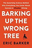 #6: Barking Up the Wrong Tree: The Surprising Science Behind Why Everything You Know About Success Is (Mostly) Wrong