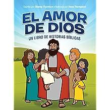 El amor de Dios: Un libro de historias bíblicas