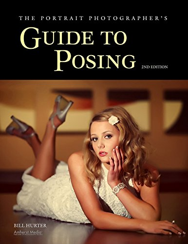 [(The Portrait Photographer's Guide to Posing)] [By (author) Bill Hurter] published on (December, 2011)