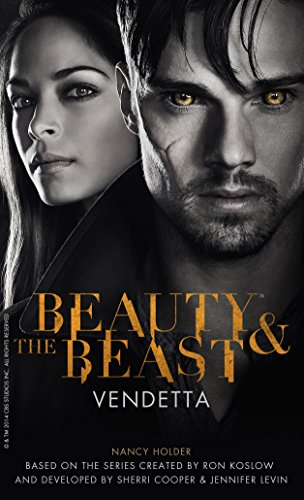 Beauty & the Beast - Vendetta: 1 (The Beauty & the Beast)