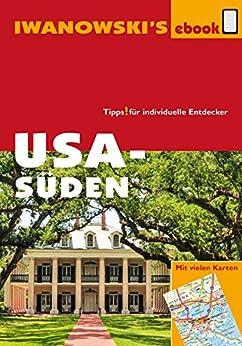 USA Süden - Reiseführer von Iwanowski: Individualreiseführer mit vielen Abbildungen, Detailkarten und Karten-Download (Reisehandbuch)