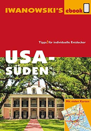 USA Süden - Reiseführer von Iwanowski: Individualreiseführer mit vielen Abbildungen, Detailkarten und Karten-Download (Reisehandbuch) -
