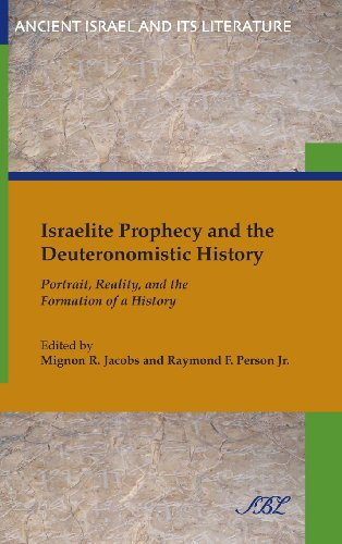 Israelite Prophecy and the Deuteronomistic History: Portrait, Reality and the Formation of a History: 14 (Ancient Israel and Its Literature)