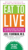 Eat to Live: The Amazing Nutrient-Rich Program for Fast and Sustained Weight Loss (English Edition)