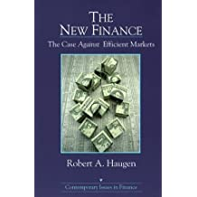 The New Finance: The Case Against Efficient Markets (Contemporary Issues in Finance) by Robert A. Haugen (1995-04-03)
