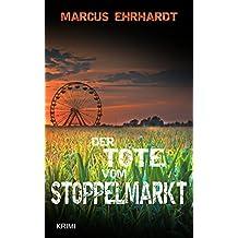 Der Tote vom Stoppelmarkt: Krimi (Maria Fortmann ermittelt 1)