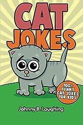 Cat Jokes: 100+ Funny Cat Jokes for Kids: Volume 2 (Animal Jokes)