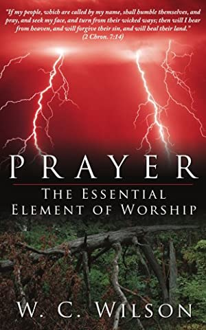 Prayer The Essential Element of Worship