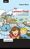 Lomoco fliegt (Die galaktischen Abenteuer eines himmelblauen Haushaltsroboters)