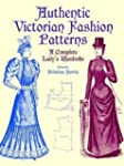 Authentic Victorian Fashion Patterns:...