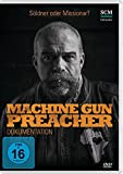 Machine Gun Preacher - Dokumentation
