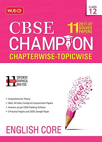 11 Years (2007-17) CBSE Champion: Chapterwise Topicwise - English Core (Class 12)