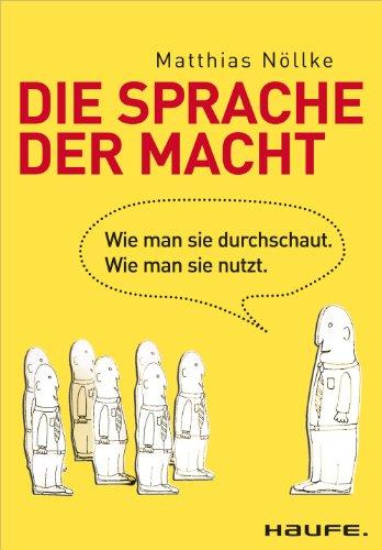 Buchseite und Rezensionen zu 'Die Sprache der Macht: Wie man sie durchschaut. Wie man sie nutzt. (Haufe Sachbuch Wirtschaft)' von Matthias Nöllke