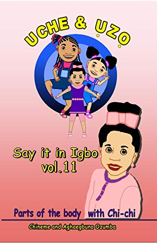 Uche and Uzo Say it in Igbo Vol.11: Parts of the body (English Edition)