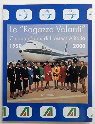 le-ragazze-volanti-cinquantanni-di-hostess-alitalia-1950-2000
