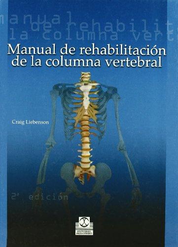 Manual de Rehabilitación de La Columna Vertebral (Medicina) por Craig Liebenson