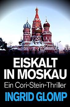 Eiskalt in Moskau (Cori-Stein-Thriller 3) von [Glomp, Ingrid]
