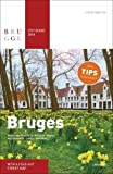 Bruges City Guide 2018: Museums - Places of Interest - Walks - Restaurants - Cafés - Accommodations - Day trips