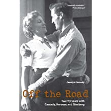 Off the Road: Twenty Years with Cassady, Kerouac and Ginsberg by Carolyn Cassady (2007-08-02)