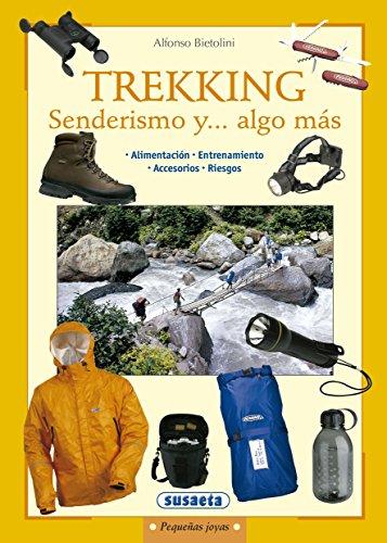 Trekking Senderismo Y...Algo Mas (Pequeñas Joyas) por Markus Kobold