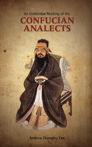 An Existential Reading of the Confucian Analects (Culture, Literature, Religion in Greater China)