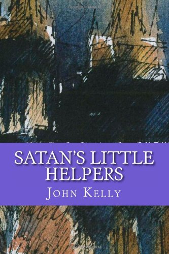 Satan's Little Helpers: Growing up Catholic in the 1950's& 60's