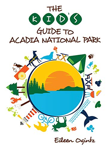 The Kid's Guide to Acadia National Park (Kid's Guides Series) (English Edition)