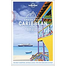 Cruise Ports Caribbean (Lonely Planet Travel Guide)