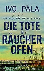 Ein Fall für Fuchs & Haas: Die Tote im Räucherofen [Küsten-Kr