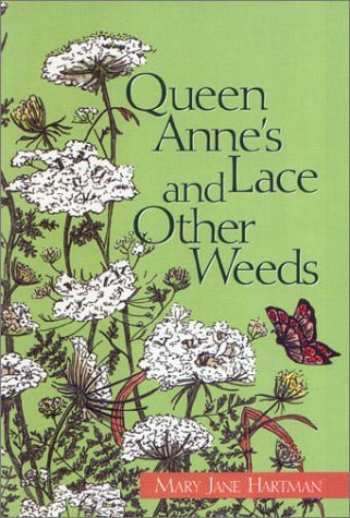 Queen Anne's Lace and Other Weeds by Mary Jane Hartman (1997-05-02)