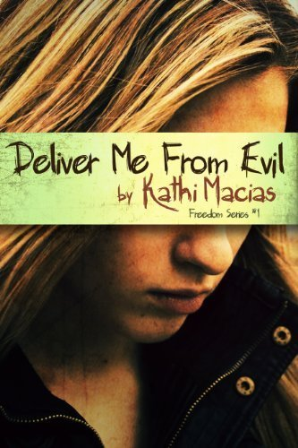 Deliver Me from Evil (Freedom) by Kathi Macias (2011-08-09)