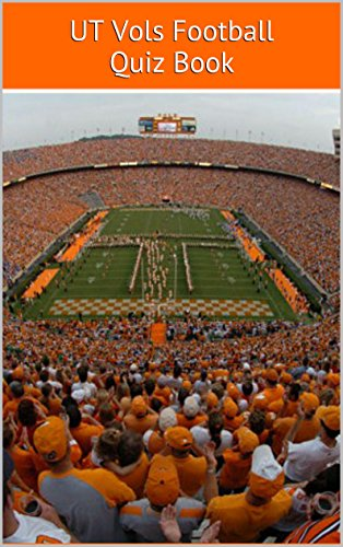University of Tennessee (Football) Quiz Book - 50 Fun & Fact Filled Questions About UT Vols (Football) (English Edition) (Football Tennessee Vols)