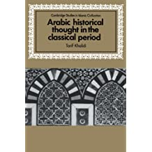 Arabic Historical Thought in the Classical Period (Cambridge Studies in Islamic Civilization)