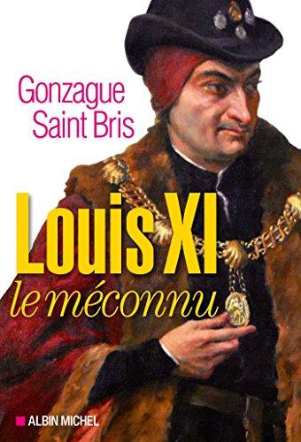 LOUIS XI LE MECONNU