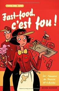 """Afficher """"Les romans de Marion et Charles Fast-food, c'est fou !"""""""