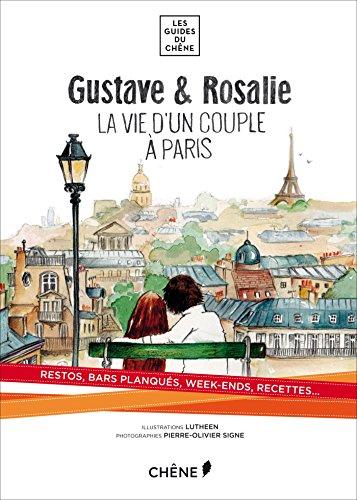 Gustave et Rosalie: la vie d'un couple à Paris par Gustave et Rosalie