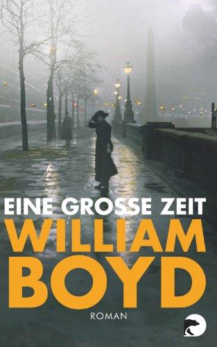 Eine große Zeit: Roman