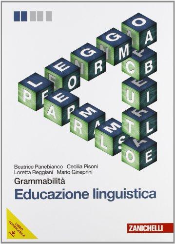 Grammabilità. Educazione linguistica. Per le Scuole superiori. Con espansione online