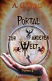 Portal zur anderen Welt: Traumhaus 3 von A. G. Kunz