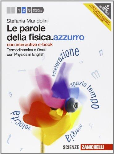 Le parole della fisica. azzurro. Con Physics in english. Con interactive e-book. Per le Scuole superiori. Con espansione online: 2