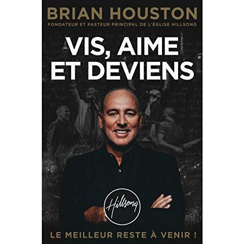 Vis, aime et deviens par Brian Houston
