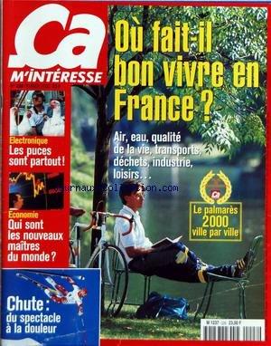 CA M'INTERESSE [No 228] du 01/02/2000 - OU FAIT-IL BON VIVRE EN FRANCE - ELECTRONIQUE - LES PUCES SONT PARTOUT - ECONOMIE - QUI SONT LES NOUVEAUX MAITRES DU MONDE - CHUTE - DU SPECTACLE A LA DOULEUR