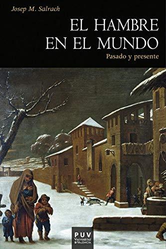 El hambre en el mundo: Pasado y presente por Josep M. Salrach