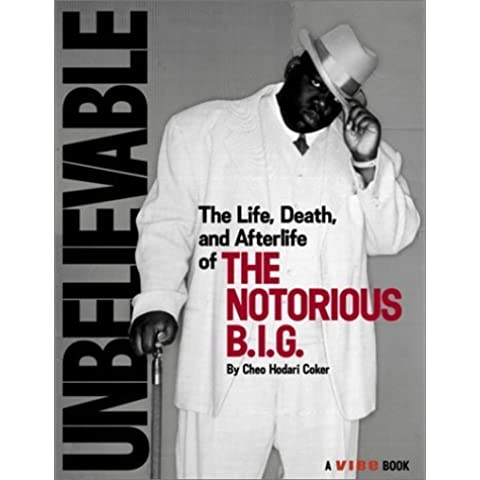 Unbelievable: The Life, Death, and Afterlife of the Notorious B.I.G. by Vibe Magazine (2004-03-02)