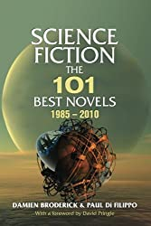 Science Fiction: The 101 Best Novels 1985???2010 by Damien Broderick (2012-06-01)